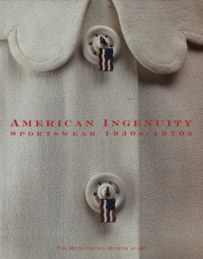 American Ingenuity: Sportswear, 1930s–1970s Martin, Richard (1998)