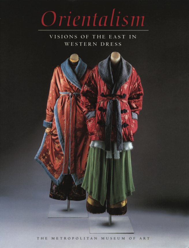 Orientalism: Visions of the East in Western Dress Martin, Richard, and Harold Koda (1994)
